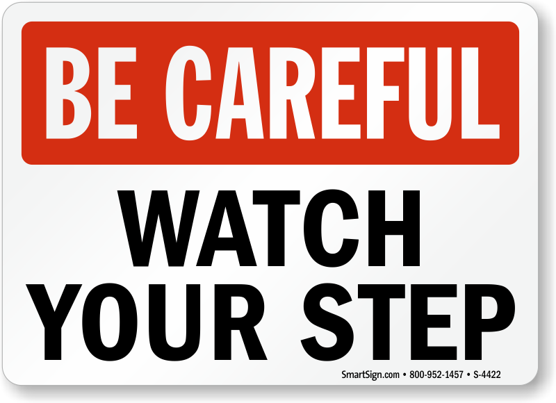 be-careful-watch-your-step-sign-s-4422